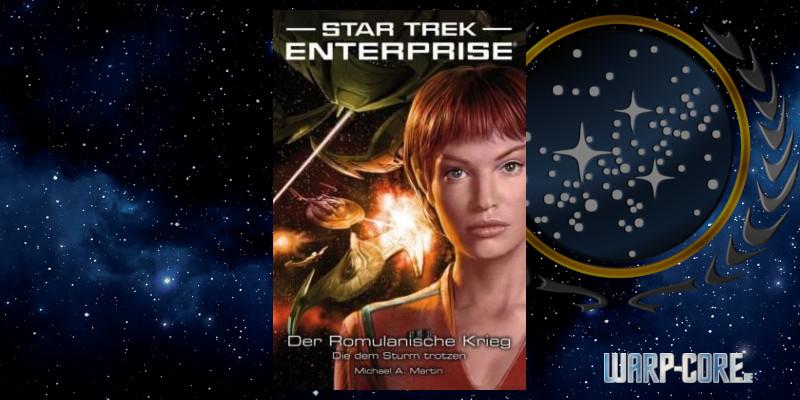 [Star Trek – Enterprise 06] Der Romulanische Krieg – Die dem Sturm trotzen