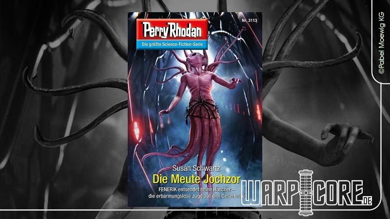 Review: Perry Rhodan 3113 – Die Meute Jochzor
