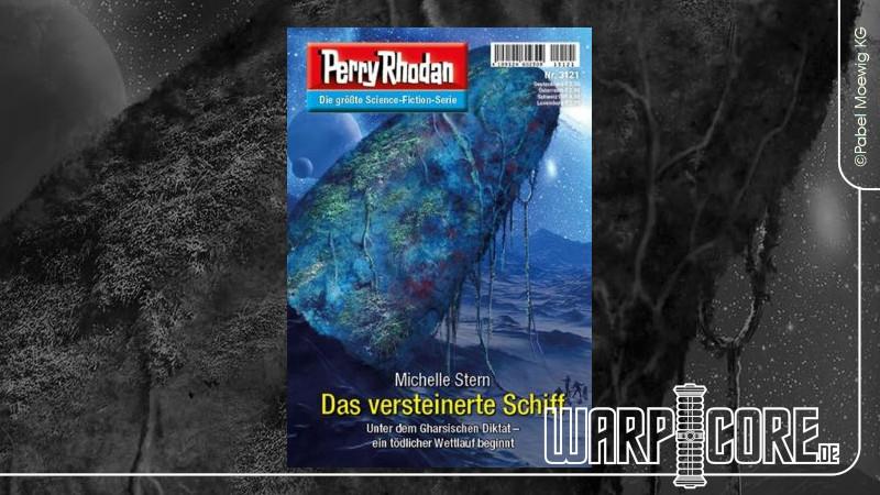 Review: Perry Rhodan 3121 – Das versteinerte Schiff