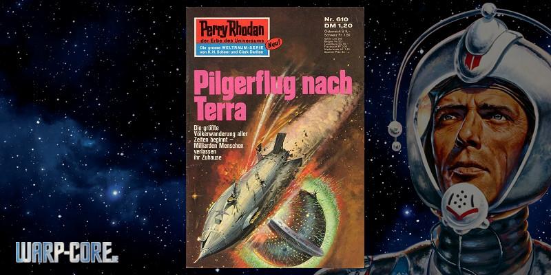 Review: Perry Rhodan 610 – Pilgerflug nach Terra