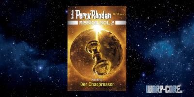 [Perry Rhodan Mission SOL 2 12] Der Chaopressor