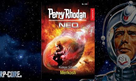 Perry Rhodan Neo 239 Merkosh