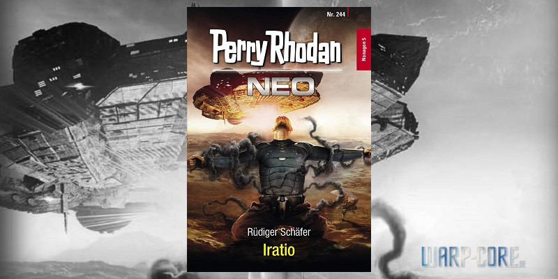 [Review] Perry Rhodan NEO 244 – Iratio