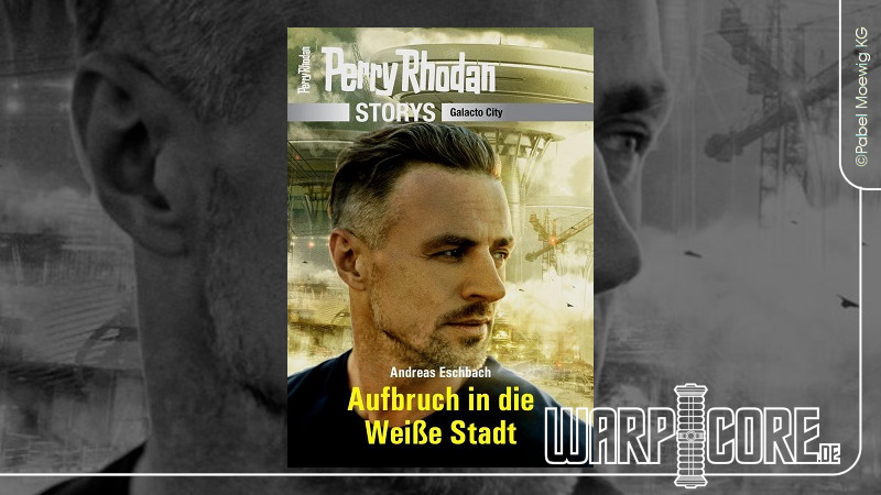 Review: Perry Rhodan Storys Galacto City 1 – Aufbruch in die weiße Stadt