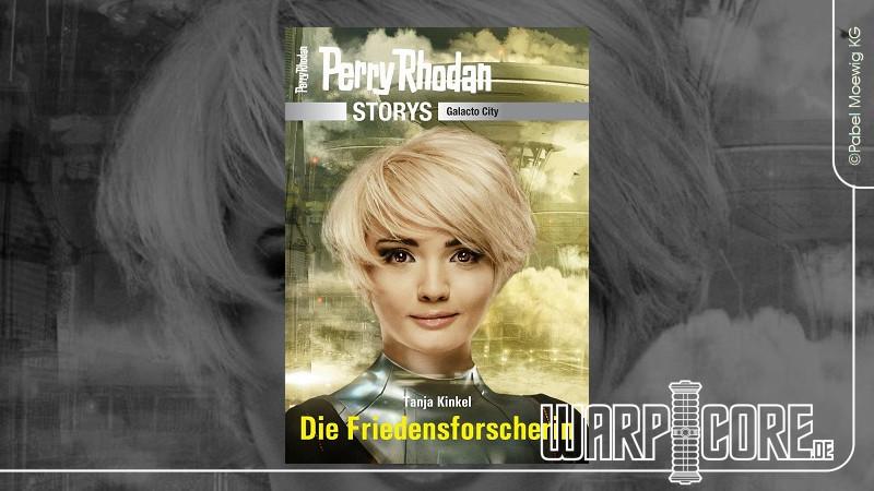 Review: Perry Rhodan Storys Galacto City 2: Die Friedensforscherin