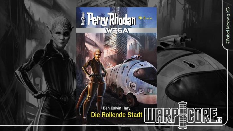 Review: Perry Rhodan Wega 02 – Die Rollende Stadt