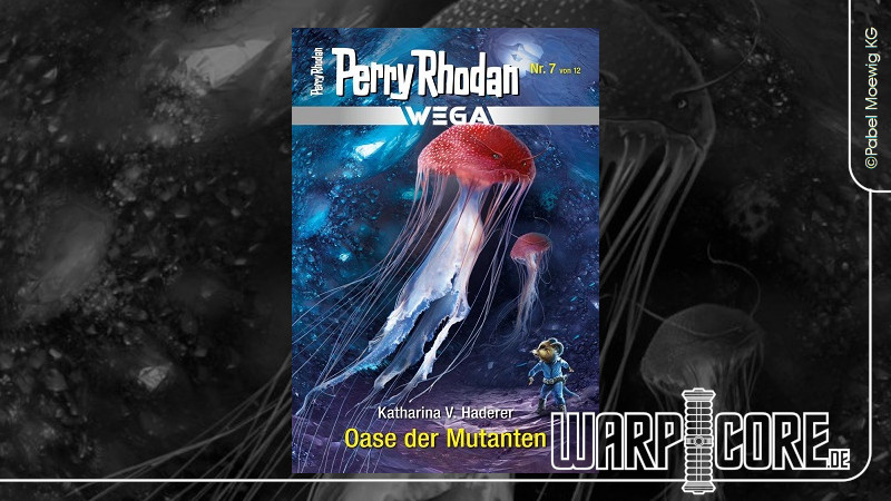 Review: Perry Rhodan Wega 07 – Oase der Mutanten & Podcast