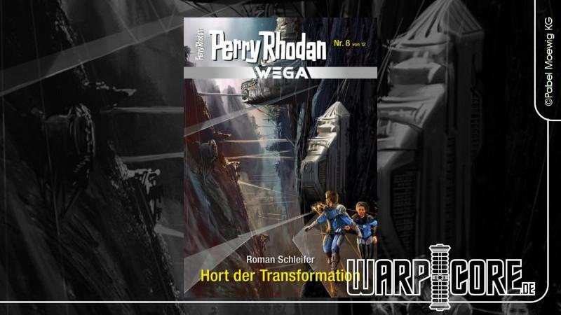 Review: Perry Rhodan Wega 08 – Hort der Transformation & Podcast
