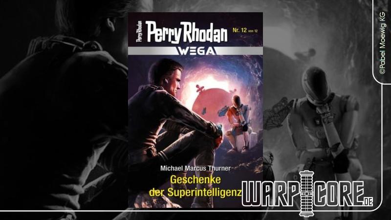 Review: Perry Rhodan Wega 12 – Geschenke der Superintelligenz & Podcast