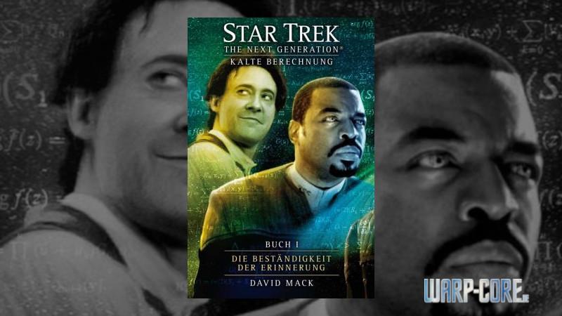 Review: Star Trek – TNG 08: Kalte Berechnung Buch 1 – Die Beständigkeit der Erinnerung